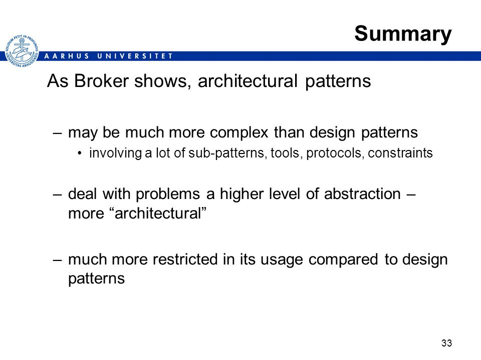 Summary As Broker shows, architectural patterns