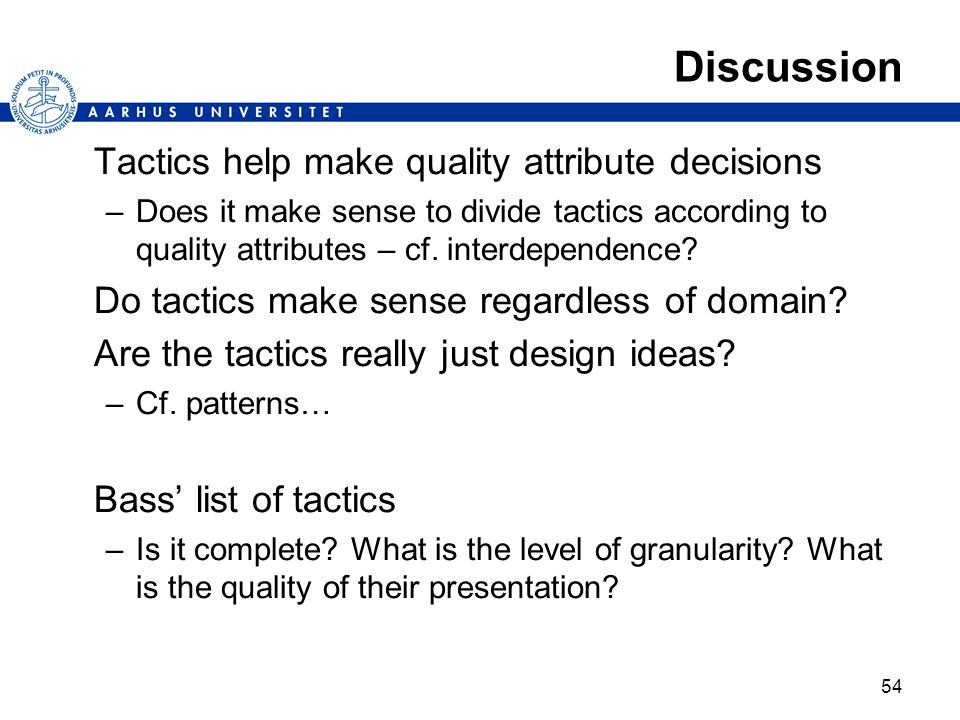 Discussion Tactics help make quality attribute decisions