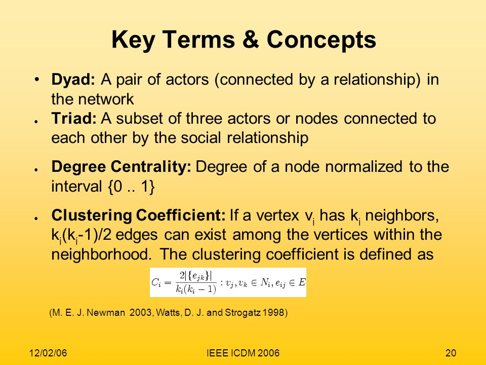 Key Terms & ConceptsDyad: A pair of actors (connected by a relationship) in the network.