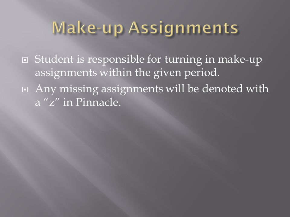 Absences Broward County Policy gives each student two (2) days for every day absent to make up work.