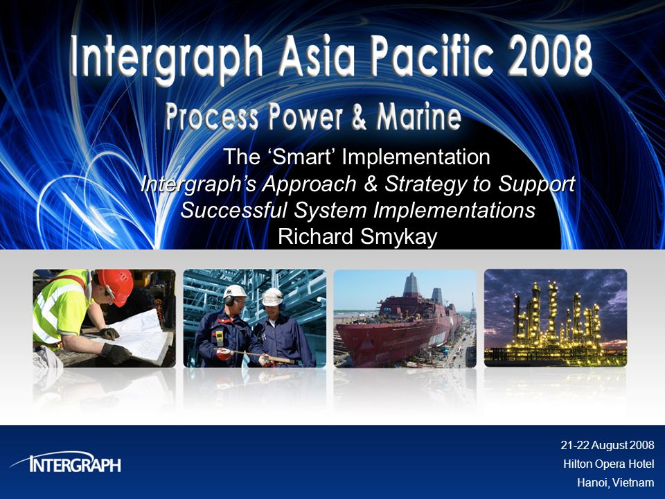The 'Smart' Implementation Intergraph's Approach & Strategy to Support Successful System Implementations