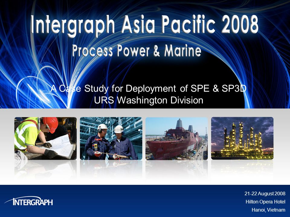 A Case Study for Deployment of SPE & SP3D URS Washington Division