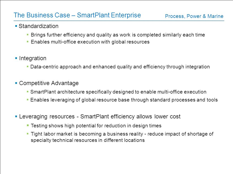 The Business Case – SmartPlant Enterprise