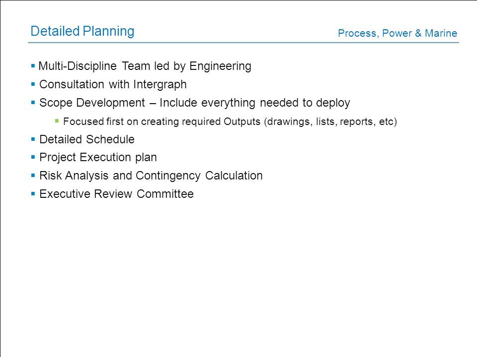 Detailed Planning Multi-Discipline Team led by Engineering