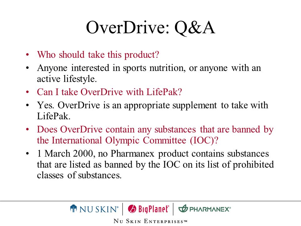 OverDrive: Q&A Who should take this product