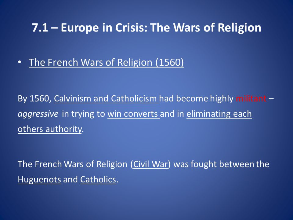 7.1 – Europe in Crisis: The Wars of Religion