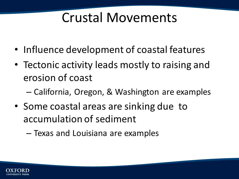 Crustal Movements Influence development of coastal features