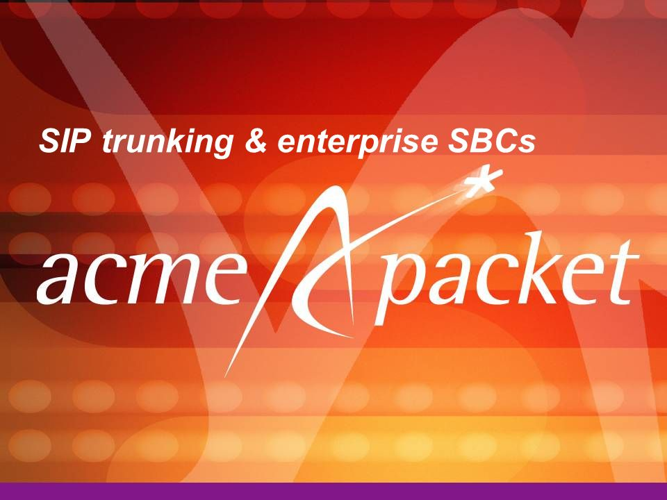 SIP trunking & enterprise SBCs