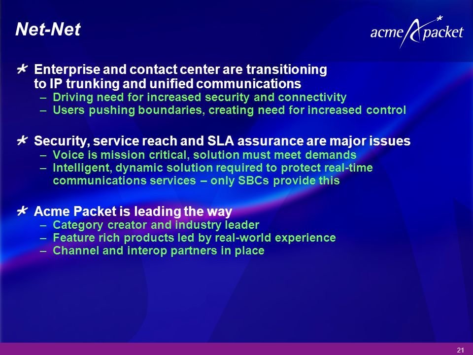 Net-Net Enterprise and contact center are transitioning to IP trunking and unified communications.