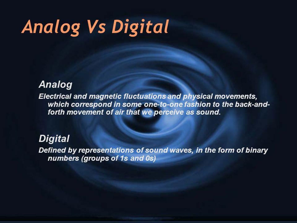 Analog Vs Digital Analog Digital