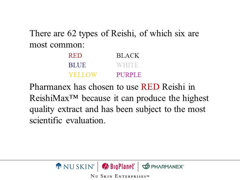 There are 62 types of Reishi, of which six are most common: