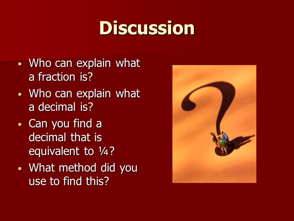 Discussion Who can explain what a fraction is