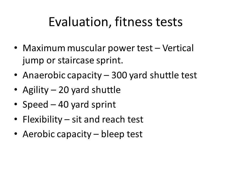 Evaluation, fitness tests