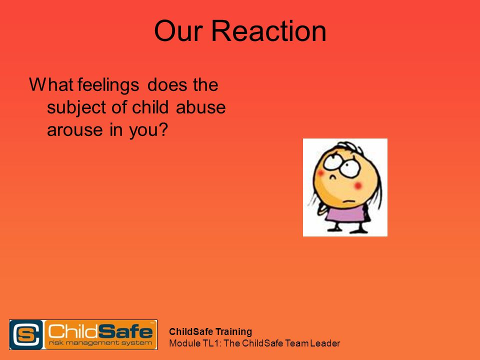 Our Reaction What feelings does the subject of child abuse arouse in you.