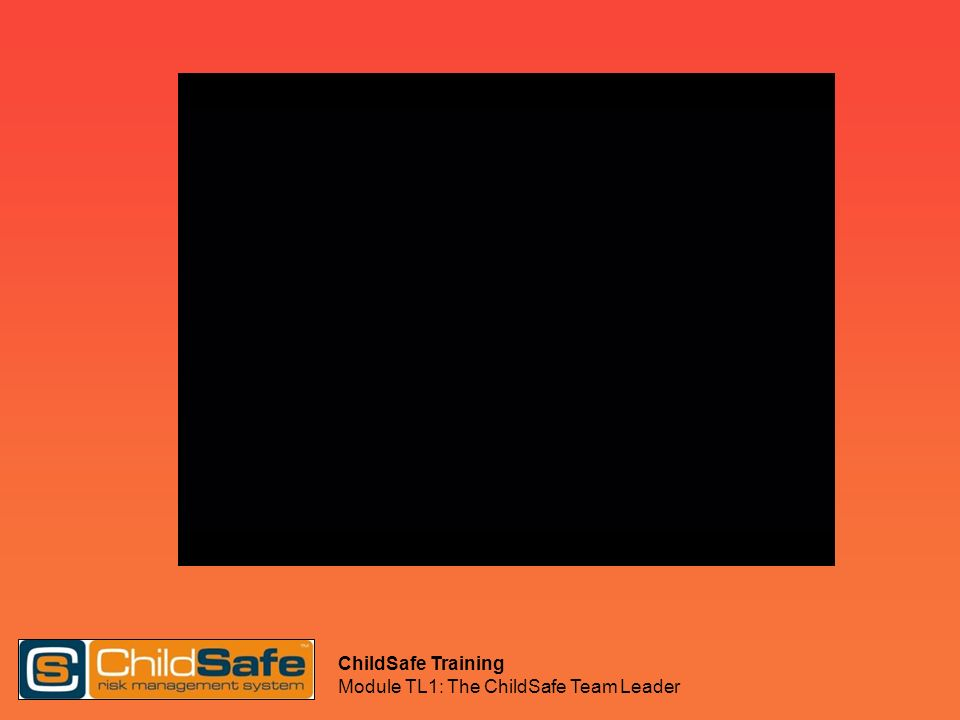 ChildSafe Training Module TL1: The ChildSafe Team Leader
