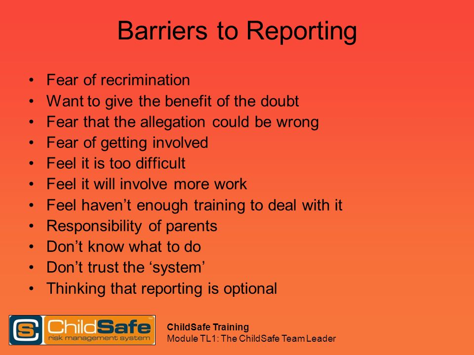 Barriers to Reporting Fear of recrimination