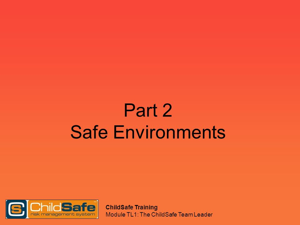 Part 2 Safe Environments