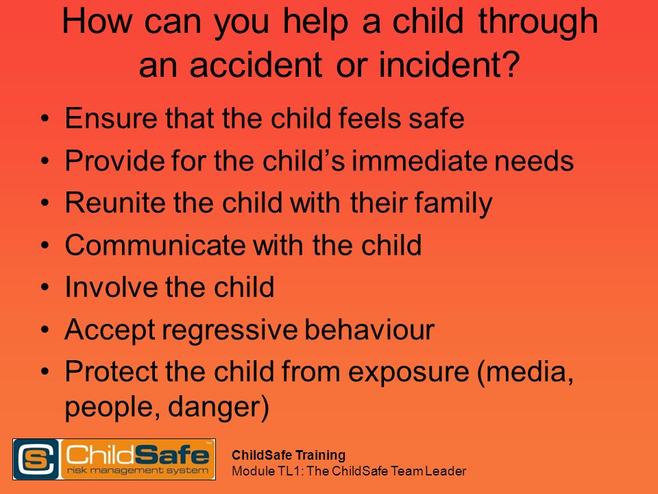 How can you help a child through an accident or incident