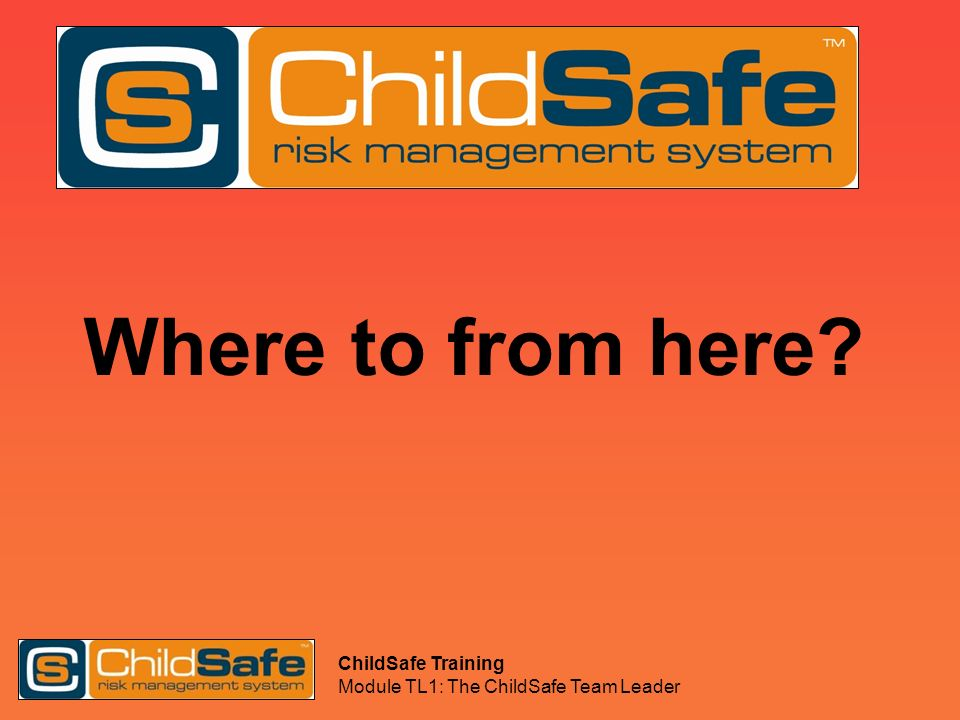 Where to from here ChildSafe Training