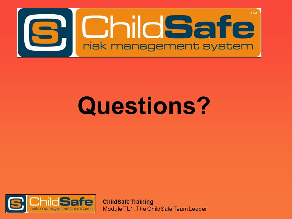 Questions ChildSafe Training Module TL1: The ChildSafe Team Leader