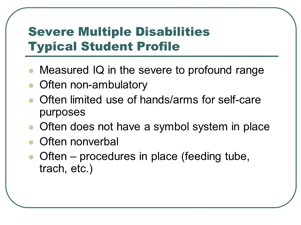 Severe Multiple Disabilities Typical Student Profile