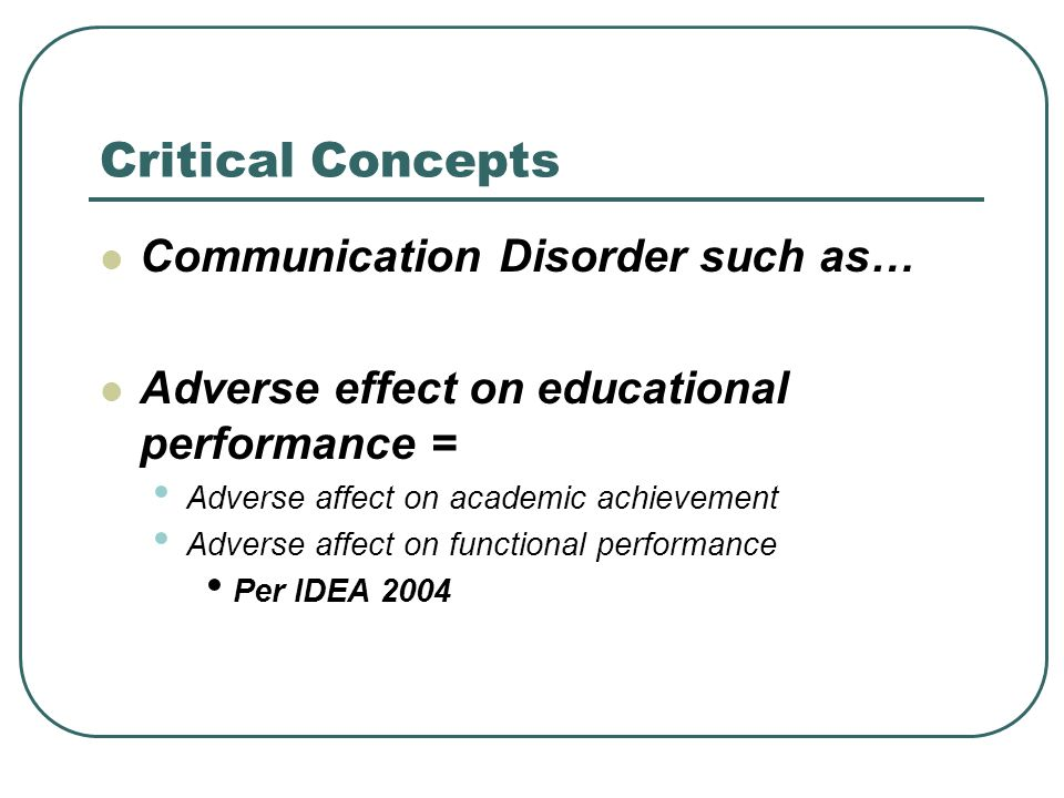 Critical Concepts Communication Disorder such as…