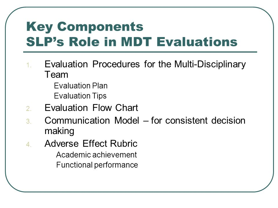 Key Components SLP's Role in MDT Evaluations