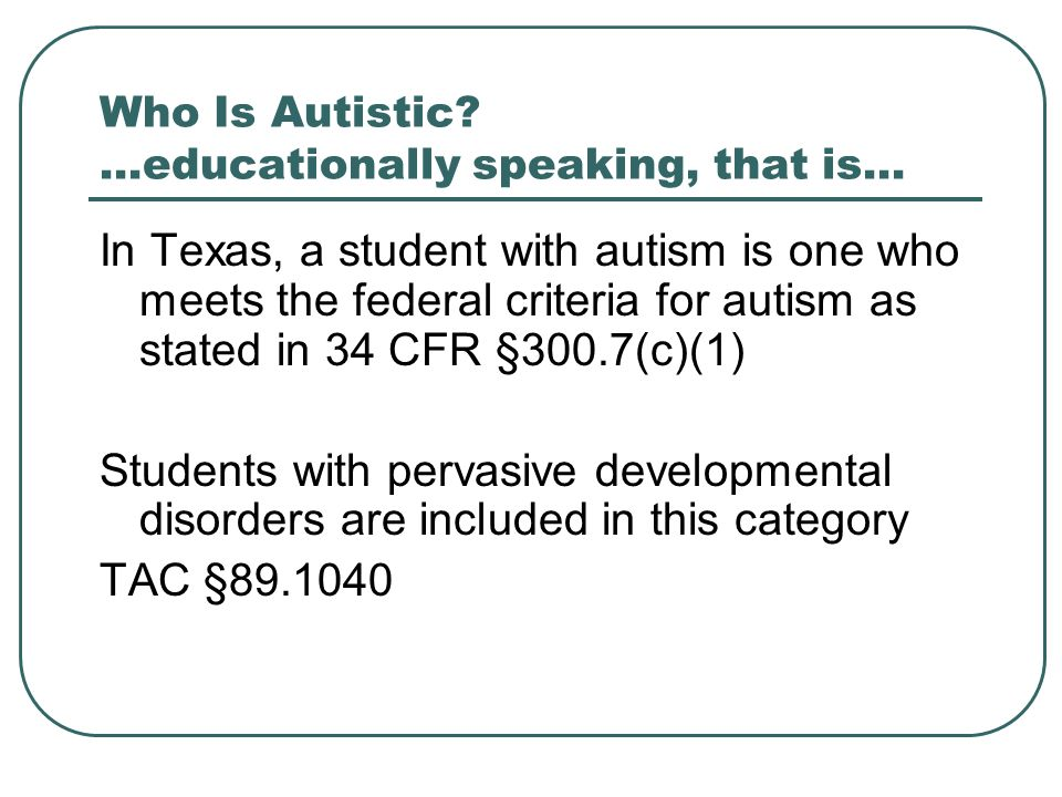 Who Is Autistic …educationally speaking, that is…