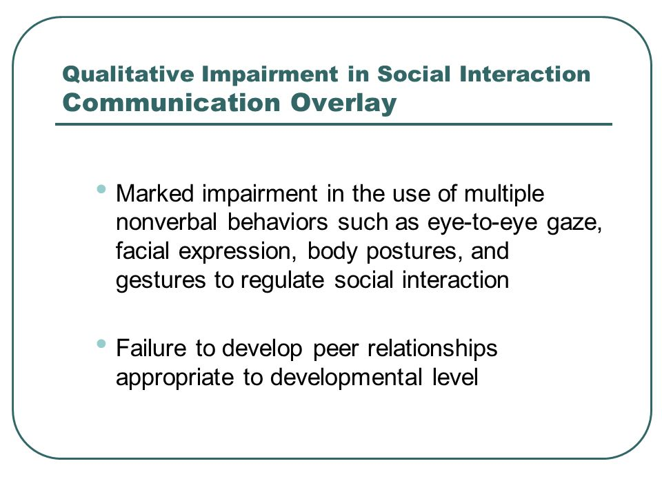 Qualitative Impairment in Social Interaction Communication Overlay