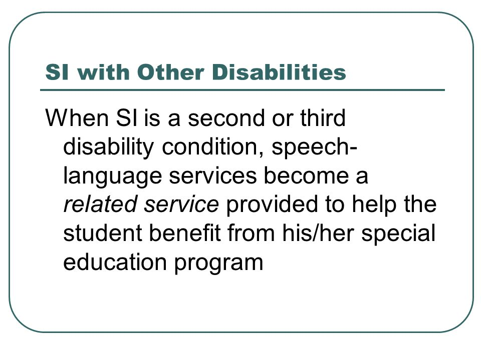 SI with Other Disabilities