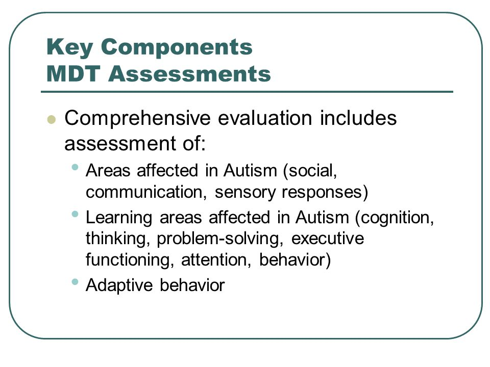 Key Components MDT Assessments