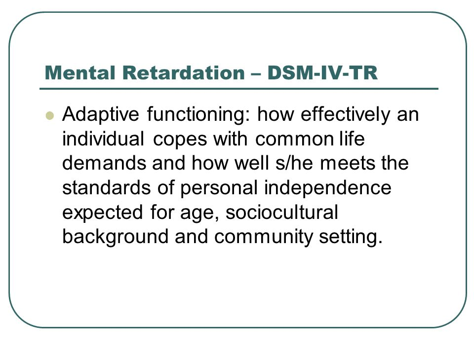 Mental Retardation – DSM-IV-TR