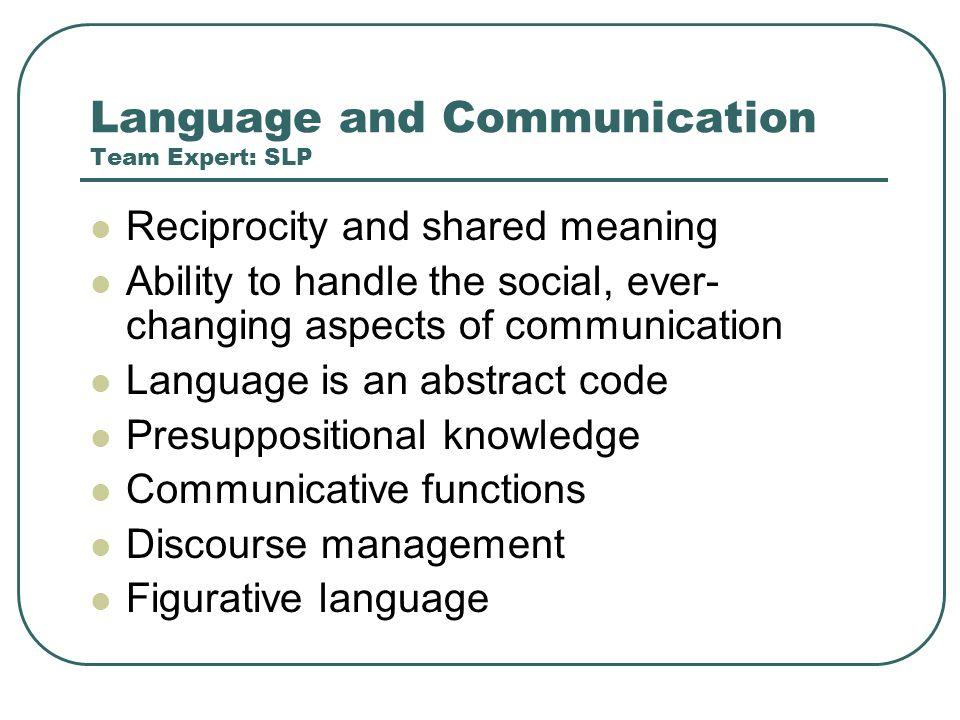 Language and Communication Team Expert: SLP