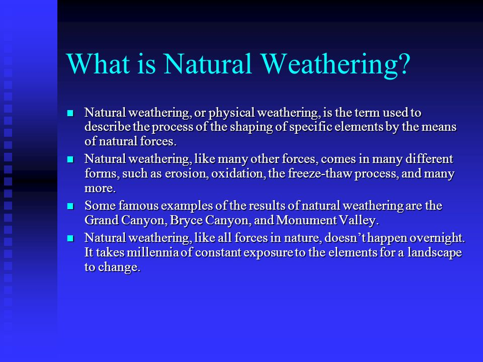 What is Natural Weathering