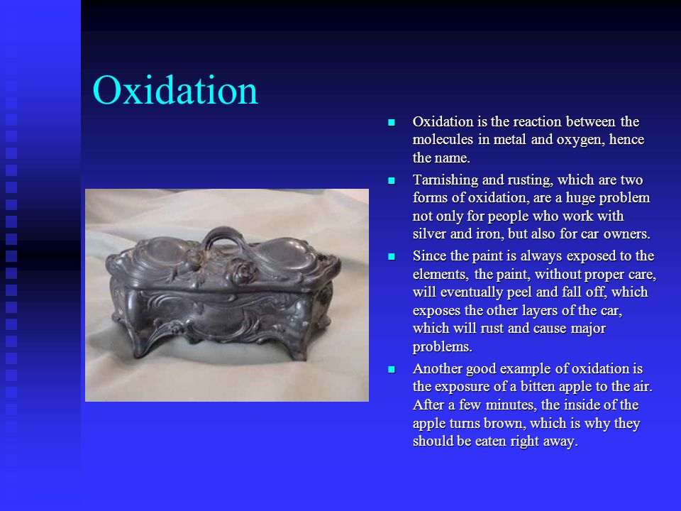 Oxidation Oxidation is the reaction between the molecules in metal and oxygen, hence the name.