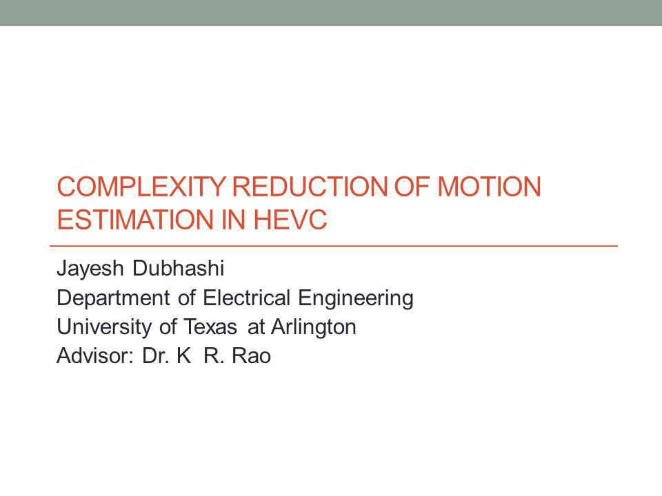 Complexity reduction of motion estimation in HEVC