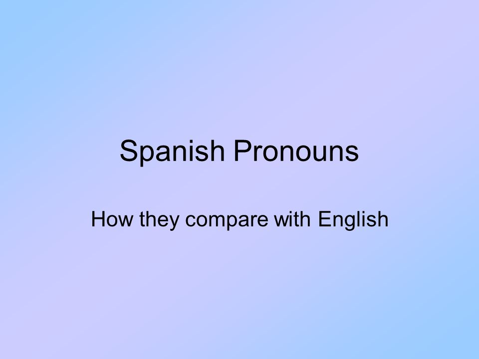 How they compare with English