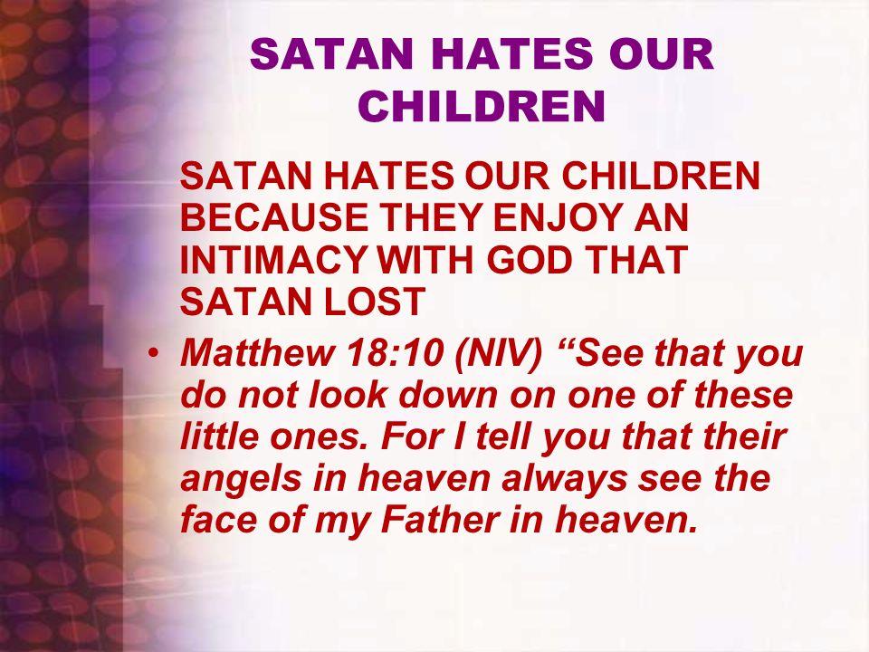 SATAN HATES OUR CHILDREN