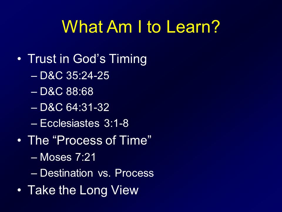 What Am I to Learn Trust in God's Timing The Process of Time