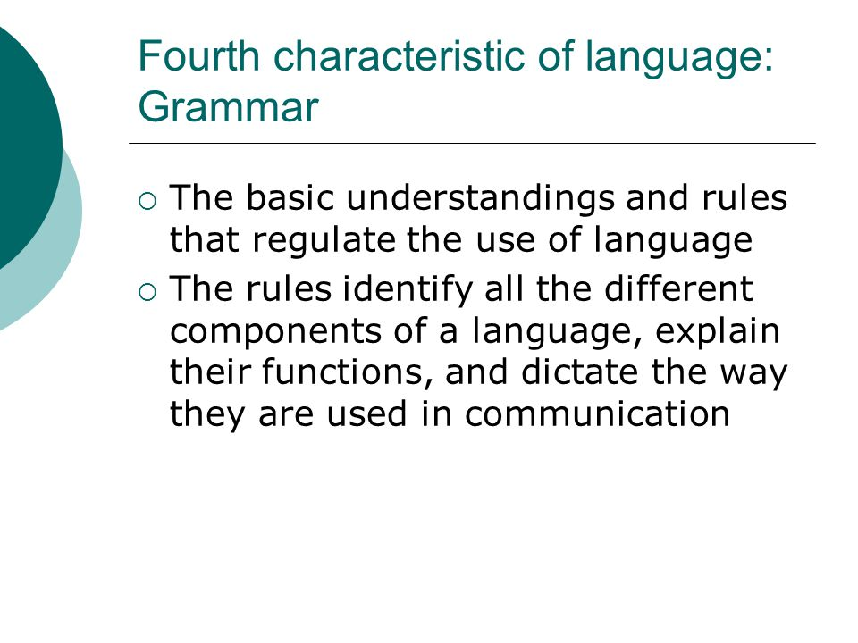 Fourth characteristic of language: Grammar