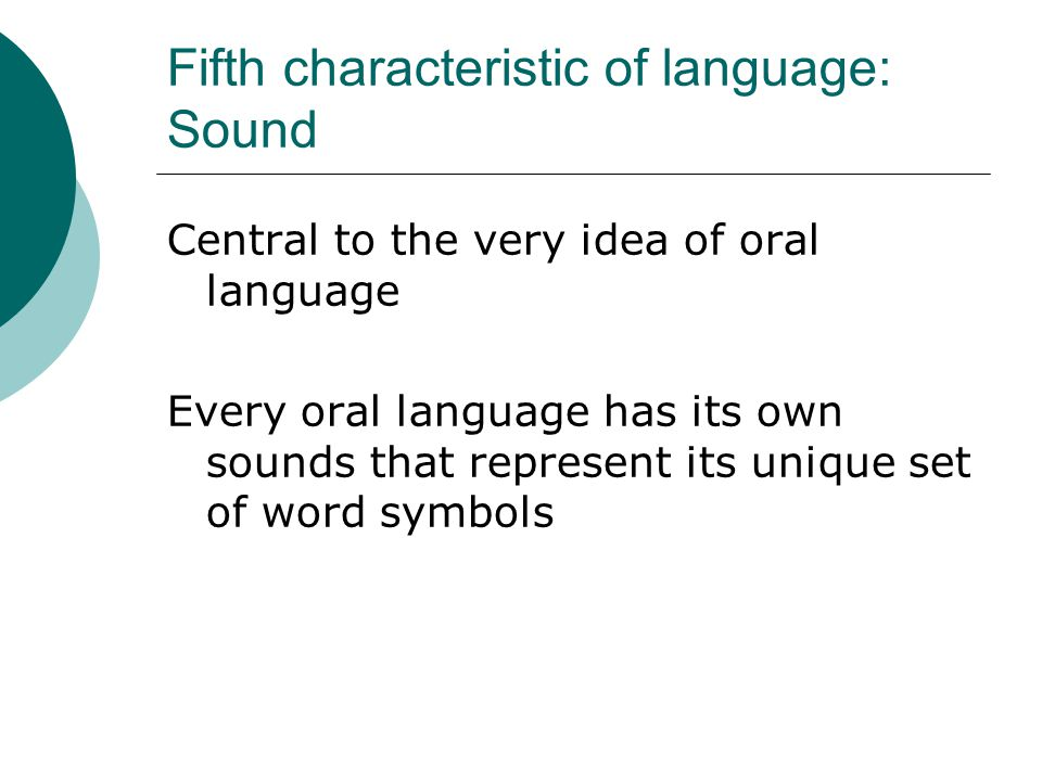 Fifth characteristic of language: Sound