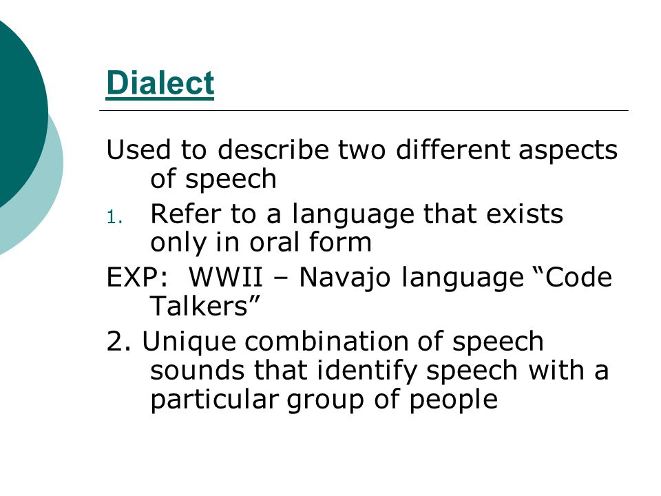 Dialect Used to describe two different aspects of speech