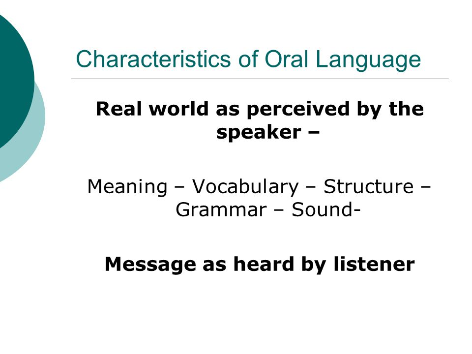 Characteristics of Oral Language
