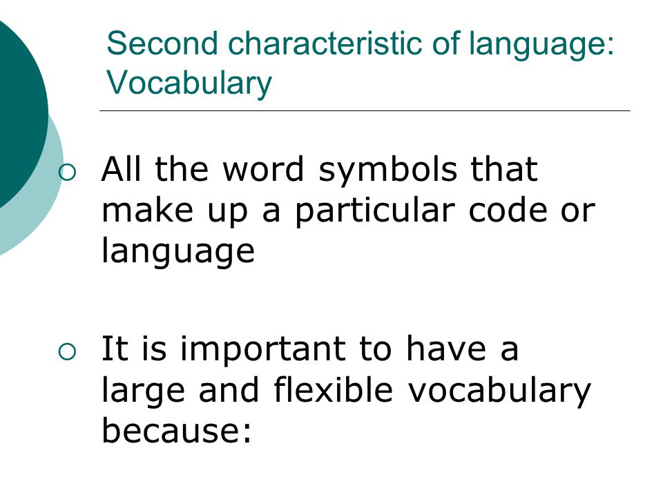 Second characteristic of language: Vocabulary