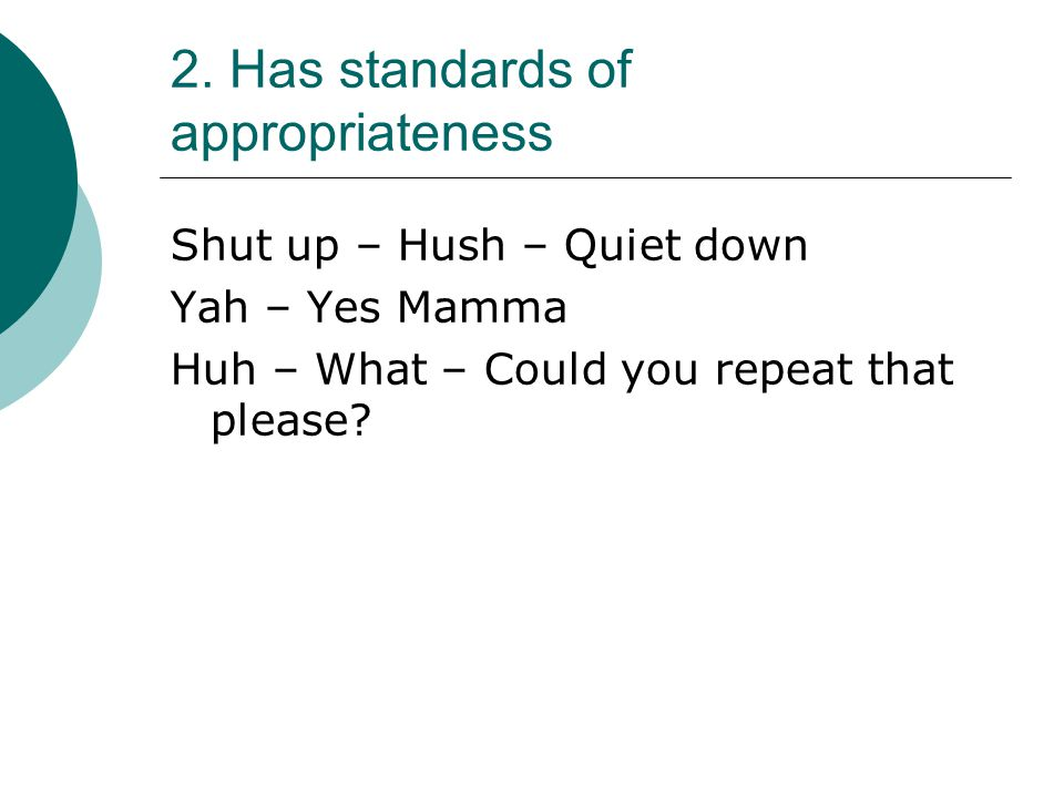 2. Has standards of appropriateness