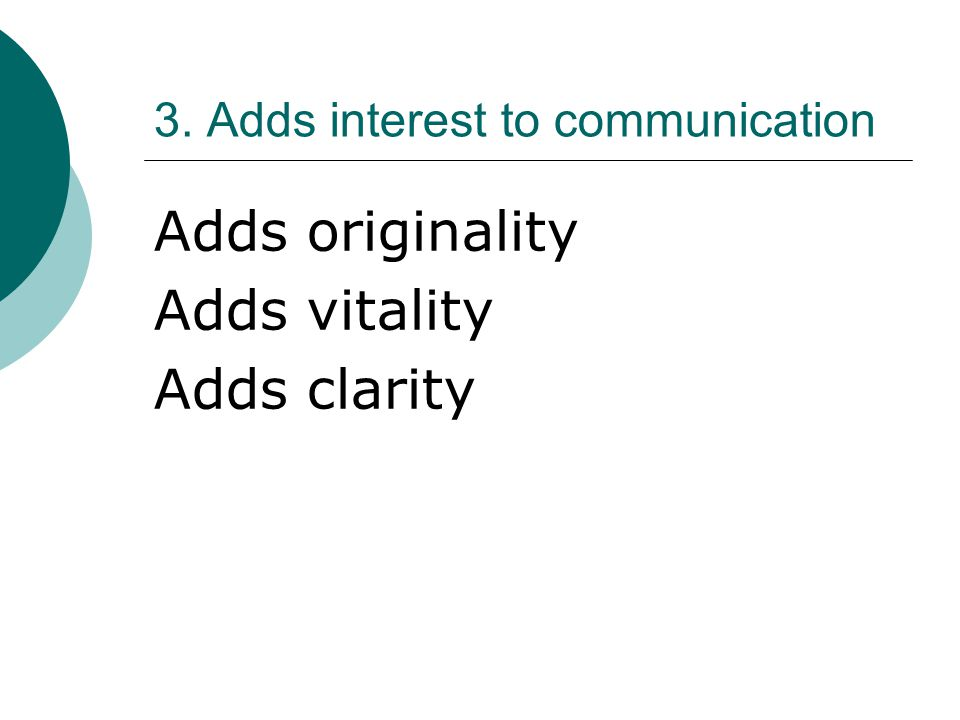 3. Adds interest to communication