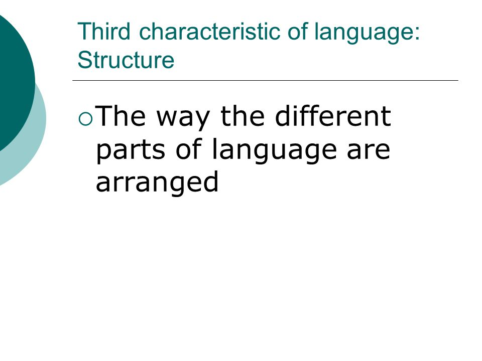 Third characteristic of language: Structure