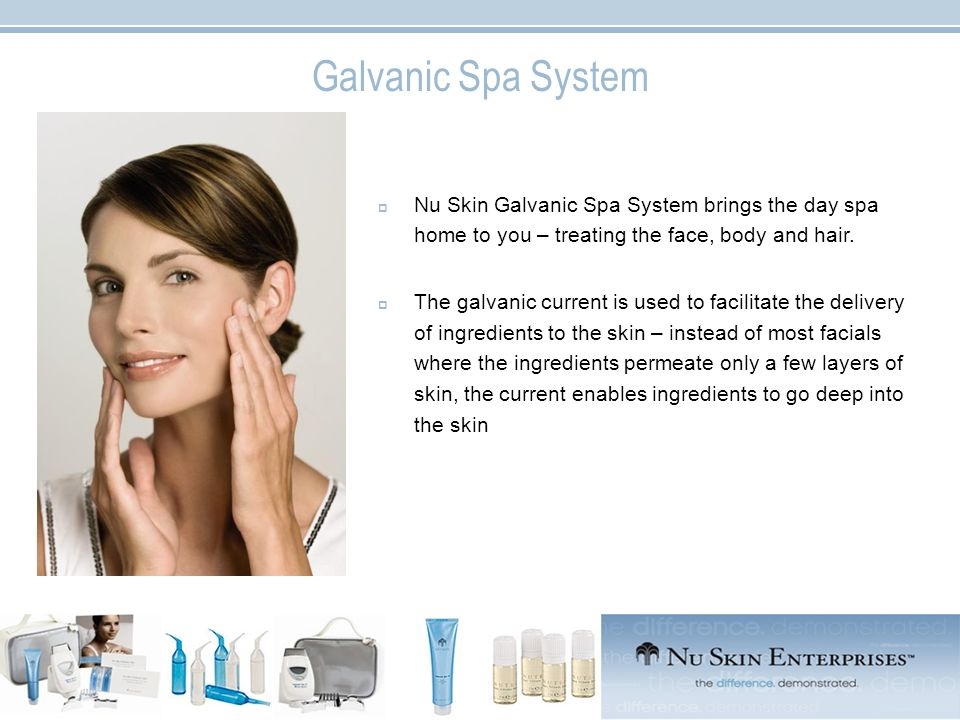 Galvanic Spa System Nu Skin Galvanic Spa System brings the day spa home to you – treating the face, body and hair.