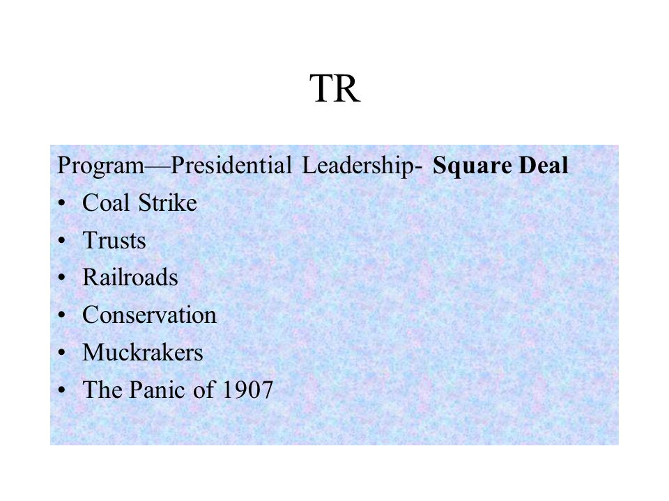 TR Program—Presidential Leadership- Square Deal Coal Strike Trusts