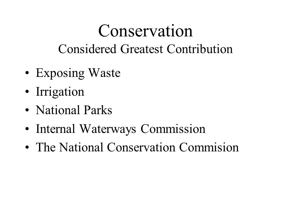 Conservation Considered Greatest Contribution